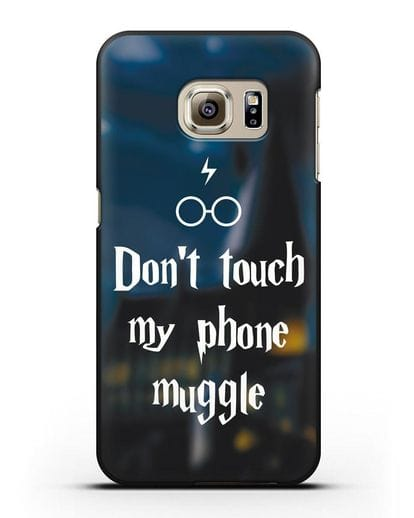 Чехол с надписью Don't touch my phone muggle силикон черный для Samsung Galaxy S6 Edge [SM-G925F]