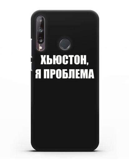 Чехол с надписью Хьюстон, я проблема силикон черный для Huawei P40 lite E