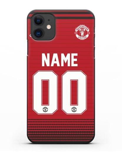 Именной чехол Манчестер Юнайтед с фамилией и номером (сезон 2018-2019) красная форма силикон черный для iPhone 11